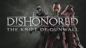 [GIVEAWAY ENDED] Dishonored: The Knife of Dunwall DLC Giveaway[PC]