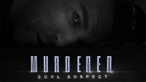 Here's A 25 Minute Walkthrough Video For 'Murdered: SoulSuspect'