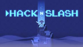 Hack 'n' Slash Preview: Hack thePlanet!