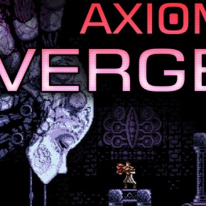 Axiom Verge Review: The Most Metroid Game Since Metroid Metroided Back in Nineteen-Eighty-Metroid
