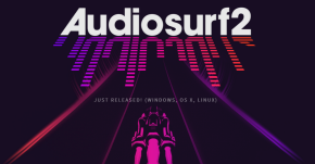 Audiosurf 2 Review: The Song Remains The Same