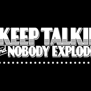 Keep Talking and Nobody Explodes Review: 'Splosion, Man