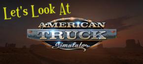 Let's Look At: American TruckSimulator
