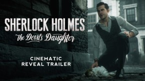 Sherlock Holmes: The Devil's Daughter – Cinematic RevealTrailer
