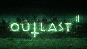 'Outlast 2' Official Gameplay Video