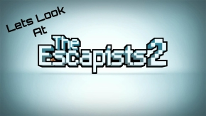 Let's Look At: The Escapists 2