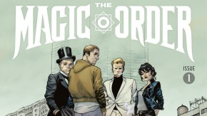 First Issue of Netflix's First Comic, THE MAGIC ORDER, Will Have No Second Printing
