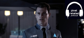 Pixel Related Podcast: Episode 66 – Detroit Become Human and No Man's SkyNext