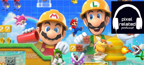 Pixel Related Podcast Episode 98: Mario Maker 2